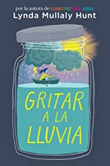 Gritar a la lluvia (Spanish Edition) Kindle Edition