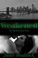 WEAKENED: The Manhattan Bound Series Book One Kindle Edition