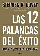 Las 12 palancas del éxito: Hacia la grandeza primordial (Spanish Edition)