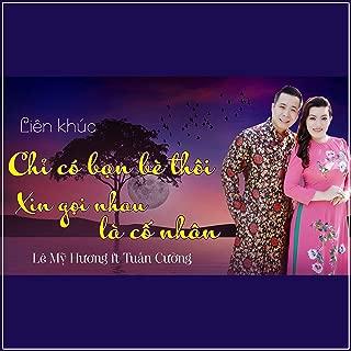 Lien Khuc Chi Co Ban Be Thoi - Xin Goi Nhau La Co Nhan