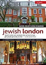 Jewish London, 3rd Edition: A Comprehensive Guidebook for Visitors and Londoners (IMM Lifestyle Books) Art, Synagogues, Memorials, Cafes, Walks, & Jewish History with Street Maps and Over 200 Photos