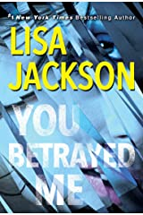 You Betrayed Me: A Chilling Novel of Gripping Psychological Suspense (The Cahills Book 3) Kindle Edition
