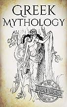 Greek Mythology: A Concise Guide to Ancient Gods, Heroes, Beliefs and Myths of Greek Mythology (Greek Mythology - Norse My...