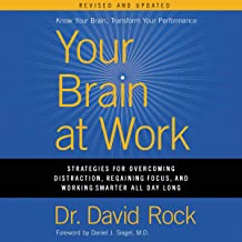 Your Brain at Work, Revised and Updated: Strategies for Overcoming Distraction, Regaining Focus, and Working Smarter All D...