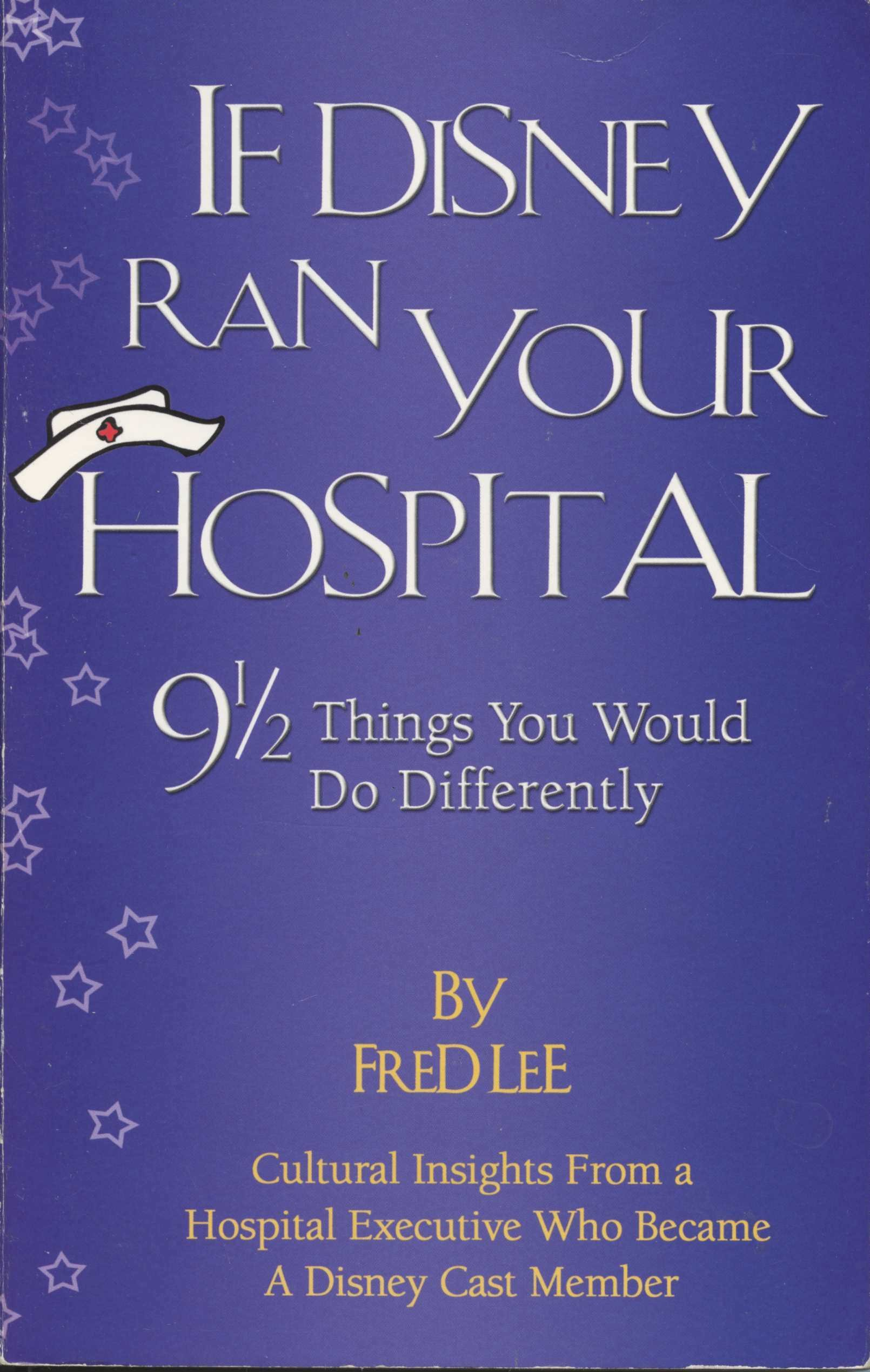 Image OfIf Disney Ran Your Hospital: 9 1/2 Things You Would Do Differently