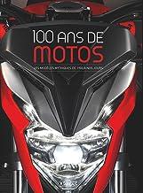 Livres 100 ans de motos (2e ed): Les modèles mythiques de 1900 à nos jours PDF