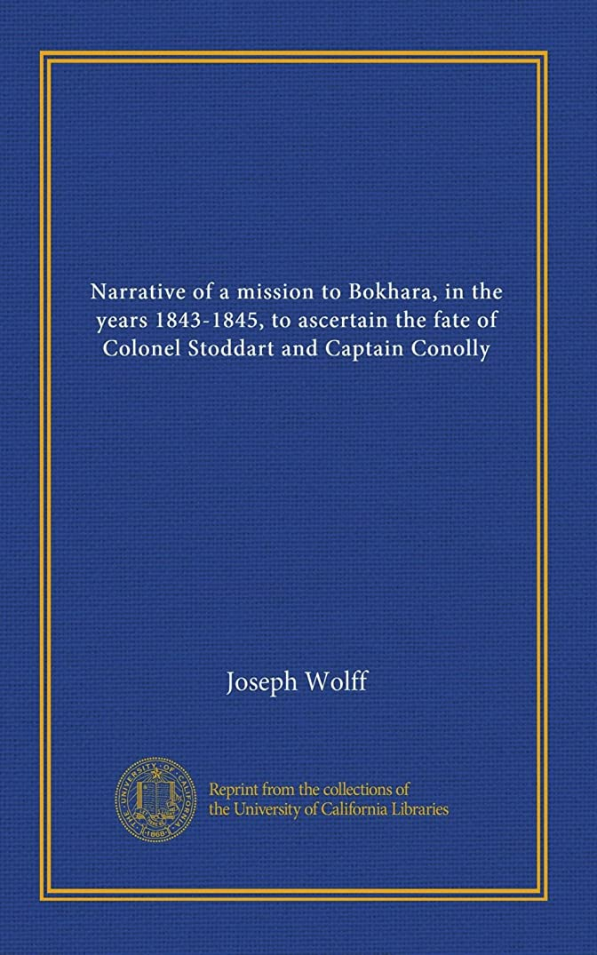 後悔かりて瞑想するNarrative of a mission to Bokhara, in the years 1843-1845, to ascertain the fate of Colonel Stoddart and Captain Conolly