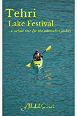 Tehri Lake Festival : a virtual tour for the adrenaline junkies (Travel Books: My Incredible India) Kindle Edition
