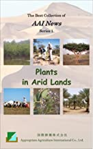 Plants in Arid Lands: The Best Collection of AAI News (Series 1) (English Edition)