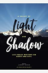 A Valley of Light and Shadow: Las Vegas Writers on Good and Evil (Las Vegas Writes Book 11) Kindle Edition