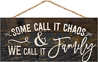 P. Graham Dunn Some Call it Chaos We Call it Family 5 x 10 Wood Plank Design Hanging Sign
