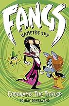 Fangs Vampire Spy Book 2: Codename: The Tickler (Fangs Vampire Spy books)
