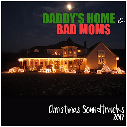 Come Home For Christmas.Please Come Home For Christmas From Bad Moms Christmas