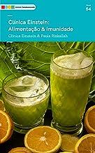 Clínica Einstein - Alimentação e Imunidade: Tá na Mesa (Clinica Einstein)