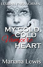 My Cold, Cold Vampire Heart: Lesbian Paranormal