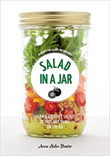 Salad in a Jar: 68 Recipes for Salads and Dressings