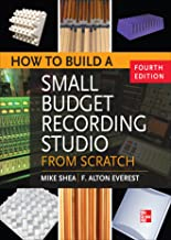 How to Build a Small Budget Recording Studio from Scratch 4/E (English Edition)