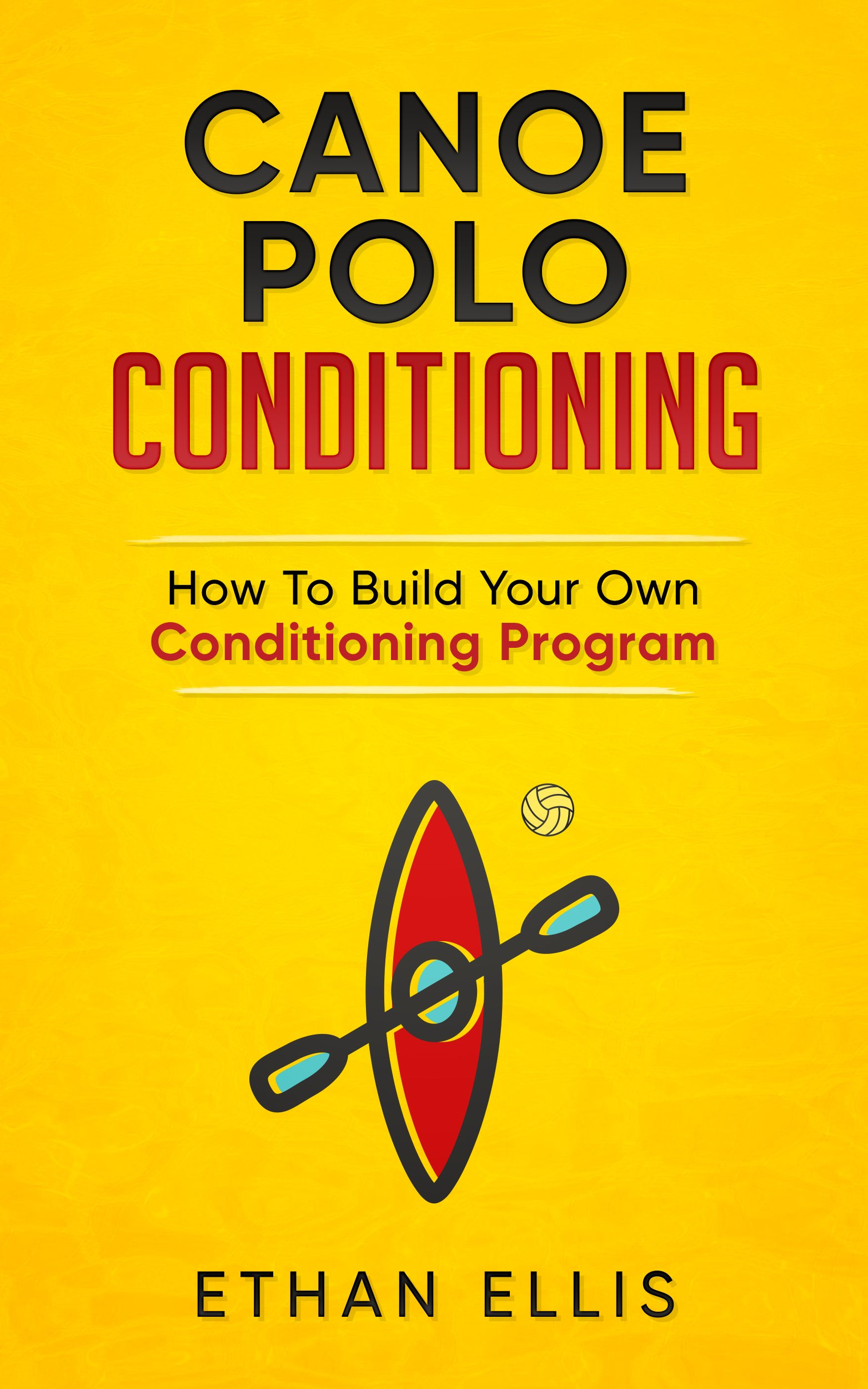 Canoe Polo Conditioning: How To Build Your Own Conditioning Program (English Edition)