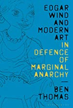 Edgar Wind and Modern Art: In Defence of Marginal Anarchy