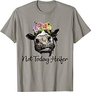 Not Today Heifer Shirt Funny Heifer Shirt