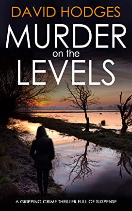 MURDER ON THE LEVELS a gripping crime thriller full of suspense (Detective Kate Hamblin mystery Book 1) (English Edition)