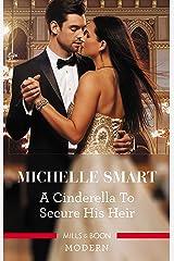 A Cinderella to Secure His Heir (Cinderella Seductions) Kindle Edition