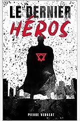 Le Dernier Héros: Une enquête sur le meurtre d'un super-héros ! Format Kindle