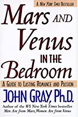 Mars and Venus in the Bedroom: A Guide to Lasting Romance and Passion: A Guide to Lasting Romance and Passion. Kindle Edition