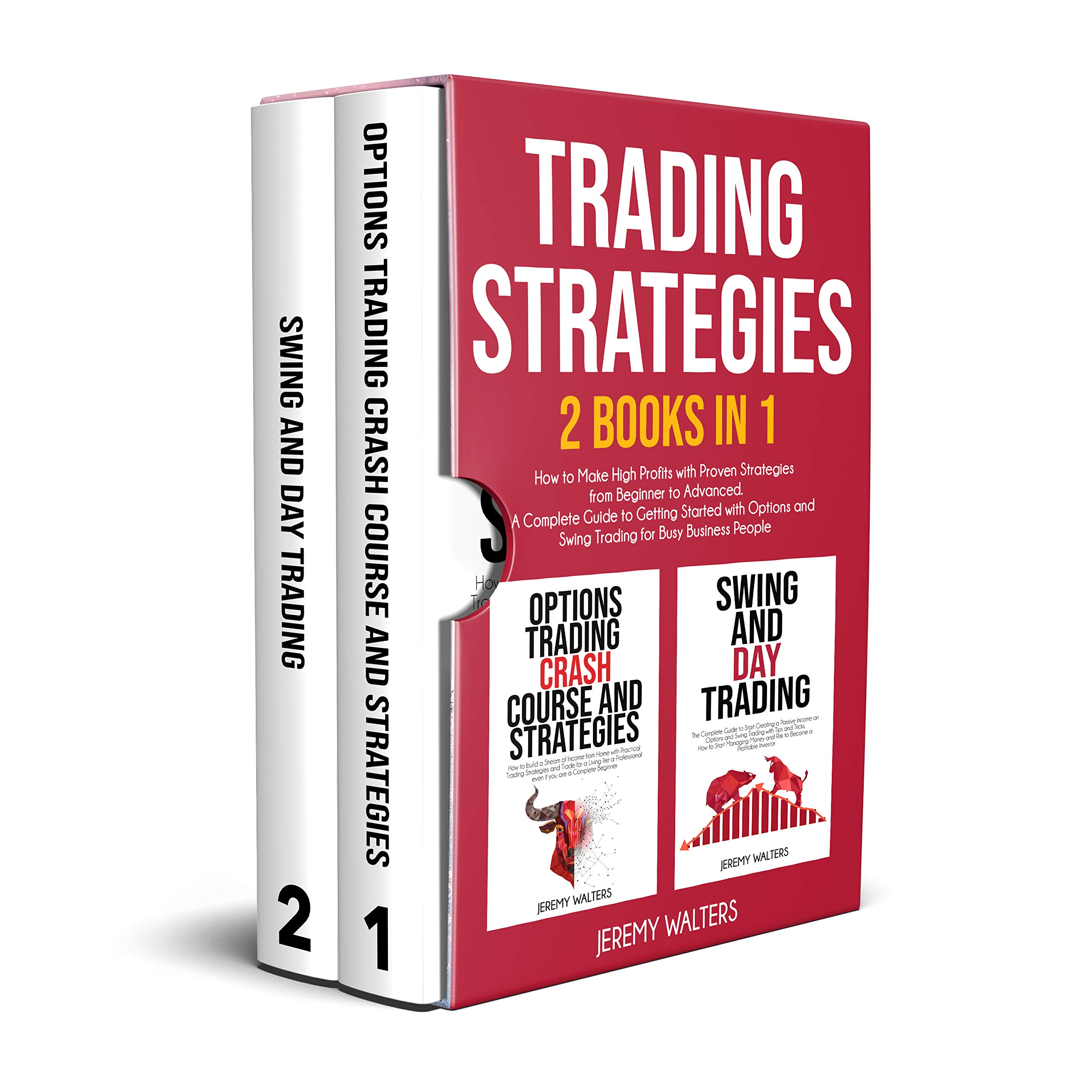 Trading Strategies: 2 Books in 1: How to Make High Profits with Easy Strategies from Beginner to Advanced. A Complete Guide to Getting Started with Options and Swing Trading for Busy Business People