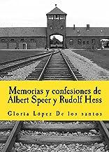 Memorias y confesiones de Albert Speer y Rudolf Hess (In memoriam historia nº 12) (Spanish Edition)