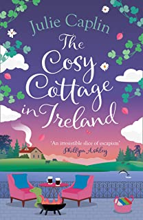 The Cosy Cottage in Ireland: Escape with the perfect, heartwarming and uplifting new summer book from the bestselling auth...