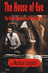 The House of Eve: The Erotic Adventues of David Farrell Kindle Edition
