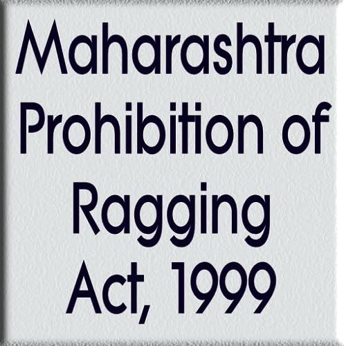 Maharashtra Prohibition of Ragging Act, 1999