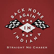 straight no chaser back home again in indiana