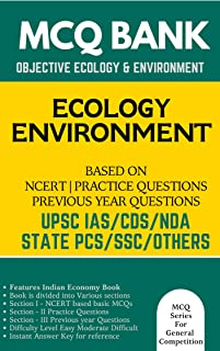 Ecology & Environment Multiple Choice Question Bank (MCQs) Based on NCERT Books & Previous Year Questions: For UPSC IAS Civil Services CDS AC NDA SSC Teaching Exams