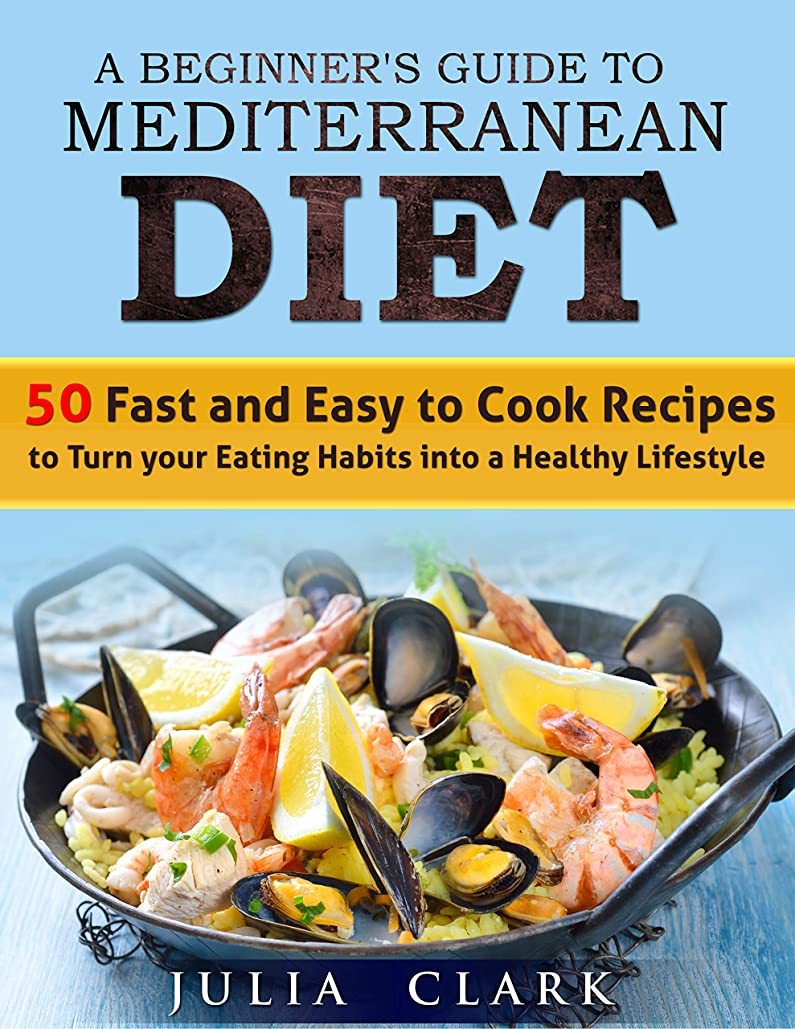 A Beginner's Guide to Mediterranean Diet: 50 Fast and Easy to Cook Recipes to Turn your Eating Habits into a Healthy Lifestyle (English Edition)