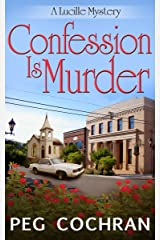 Confession Is Murder (A Lucille Mystery Book 1) Kindle Edition