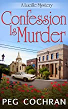 Confession Is Murder (A Lucille Mystery Book 1)