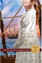 Scorned & Craved: The Frenchman's Lionhearted Wife (Love's Second Chance Series: Tales of Damsels & Knights Book 6) Kindle Edition