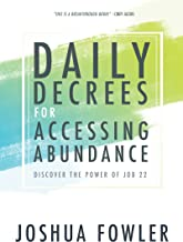 Daily Decrees for Accessing Abundance: Discover the Power of Job 22