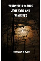 Thornfield Manor: Jane Eyre and Vampires Kindle Edition