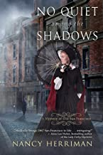No Quiet among the Shadows (A Mystery of Old San Francisco Book 3)