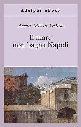 Il mare non bagna Napoli (Gli Adelphi Vol. 329)