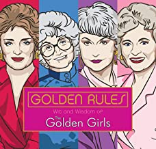 Golden Rules: Wit and Wisdom of The Golden Girls