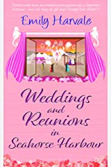 Weddings and Reunions in Seahorse Harbour Kindle Edition