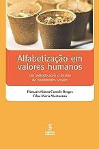 Alfabetização em Valores Humanos - Um Método para o Ensino de Habilidades Sociais