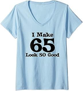 Womens 65th Birthday Gift Men Women Make 65 Years Old Look So Good V-Neck T-Shirt
