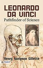 Leonardo da Vinci, Pathfinder of Science : A biography of the Italian painter, sculptor, architect, engineer, and scientist.