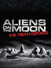 aliens on the moon, the truth exposed