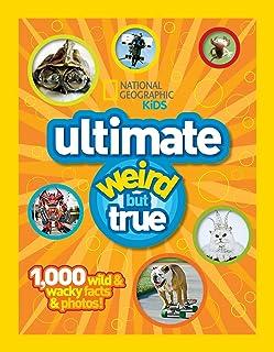 Ultimate Weird but True!: 1,000 Wild & Wacky Facts and Photos